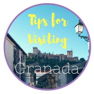 Top Tips for Visiting Granada