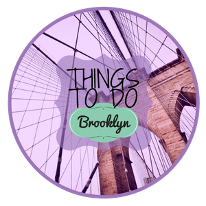 Top Things to Do in Brooklyn